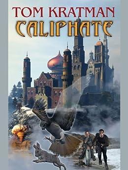 Caliphate by [Kratman, Tom]