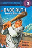 Babe Ruth Saves Baseball (Step Into Reading: A Step 3 Book)
