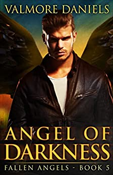Angel of Darkness (Fallen Angels - Book 5) by [Daniels, Valmore]