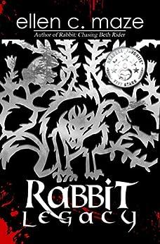 Rabbit Legacy (The Rabbit Saga Book 2) by [Maze, Ellen C.]
