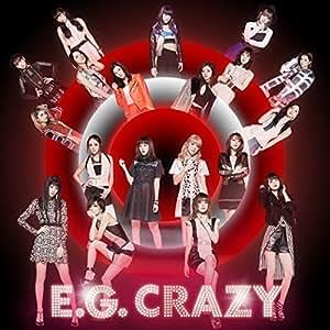 E.G. CRAZY(CD2枚組+DVD)(スマプラミュージック・スマプラムービー対応)
