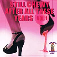 Vol. 1-Still Chewy After All