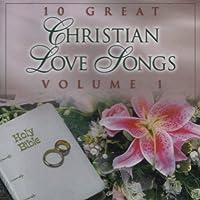 10 Great Christian Love Songs 1