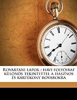 Rovartani Lapok: Havi Folyoirat Kulonos Tekintettel a Hasznos Es Kartekony Rovarokra Volume Kot. 11 Fuzet 3