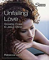 Sisters Unfailing Love Kit (Sisters: Bible Study for Women)