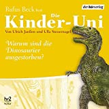 Die Kinder-Uni. Warum sind die Dinosaurier ausgestorben? Sonderausgabe. CD