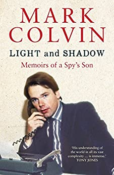 [Colvin, Mark]のLight and Shadow Updated Edition: Memoirs of a Spy's son (English Edition)