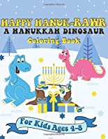 Happy Hanuk-rawr A Hanukkah Dinosaur Coloring Book: A Special Holiday Gift for Kids Ages 4-8