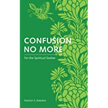 Confusion No More: For the Spiritual Seeker (English Edition)