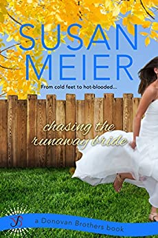 Chasing the Runaway Bride (Entangled Bliss) (Donovan Brothers) by [Meier, Susan]