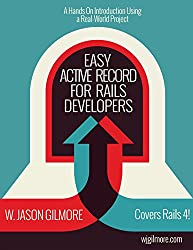 Easy Active Record for Rails Developers: Master Active Record and Have a Ton of Fun Doing It! (English Edition)