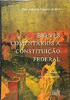 Breves Comentários A Constituição Federal - Volume II