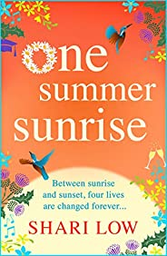 One Summer Sunrise: All NEW for 2021, an uplifting escapist read from bestselling author Shari Low
