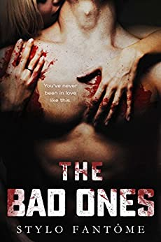 The Bad Ones by [Fantome, Stylo]