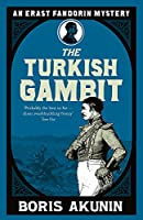 Turkish Gambit: Erast Fandorin 2 (Erast Fandorin Mysteries)
