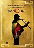 "String Quartet""BANQUET""[DVD]"