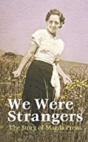 We Were Strangers: The Story of Magda Preiss