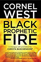 Black Prophetic Fire by Cornel West Christa Buschendorf(2015-09-01)