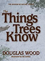 The Things Trees Know (Wisdom of Nature)