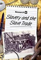 Slavery and the Slave Trade (Research It!)