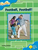 Football, Football!. by Thelma Page ... [Et Al.] (Ort Fireflies)