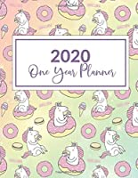 "2020 One Year Planner: 2020-2021 1 Year Planner, Unicorn Donut Themed Cover, Leap Year included, daily, weekly, monthly goal setting and yearly overview included 8.5"" X 11"" cover."