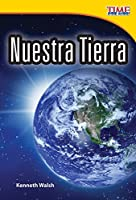 Nuestra Tierra / Our Earth: Early Fluent Plus (TIME For Kids Nonfiction Readers)