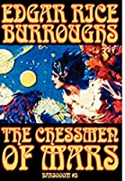 The Chessmen of Mars: A Tale of Barsoom