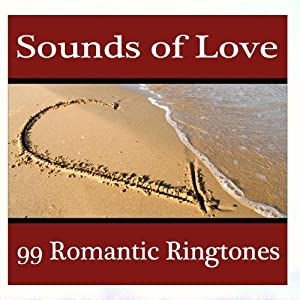 Sounds Of Love - 99 Romantic Ringtones