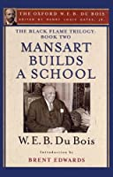 Mansart Builds a School (The Black Flame Trilogy)