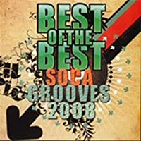Best of the Best Soca Grooves 2008