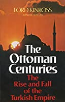 Ottoman Centuries by Lord Kinross(1979-08-01)