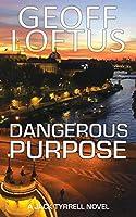 Dangerous Purpose