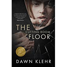 The Cutting Room Floor: A Gripping Romantic Thriller (Secrets and Lies Book 1)