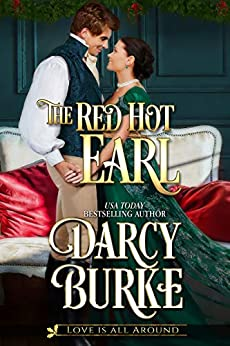 The Red Hot Earl (Love is All Around Book 1) by [Burke, Darcy]