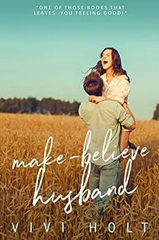 Make-Believe Husband (Make-Believe Series Book 4) by [Holt, Vivi]