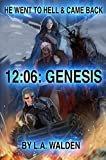 12:06: GENESIS: He Went To Hell & Came Back (English Edition)
