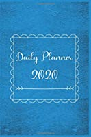 Daily Planner 2020: 366 Days Daily Planner 2020   Schedule Each Appointment and Stay Organized in 2020!