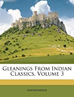 Gleanings from Indian Classics, Volume 3