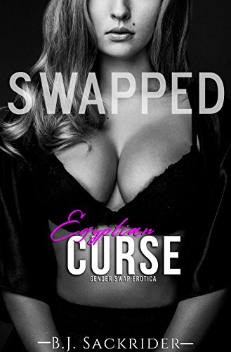 Swapped: Egyptian Curse (Gender Swap Erotica) (English Edition)