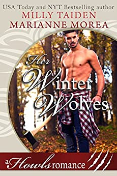 Her Winter Wolves: Howls Romance by [Taiden, Milly, Morea, Marianne]