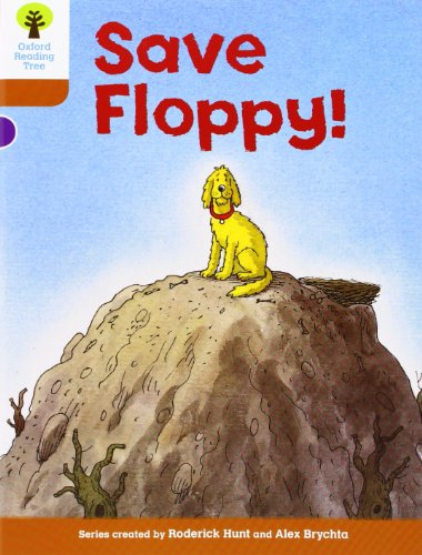 Oxford Reading Tree: Level 8: More Stories: Save Floppy! (Biff, Chip and Kipper Stories)の詳細を見る