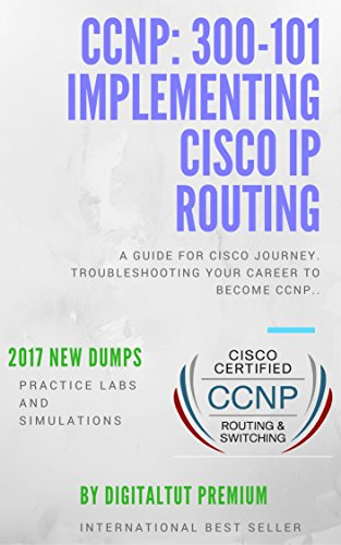 CCNP: 300-101 IMPLEMENTING CISCO IP ROUTING  PRACTICE LABS AND SIMULATIONS (English Edition)