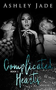 Complicated Hearts (Book 1 of the Complicated Hearts Duet.) by [Jade, Ashley]