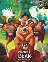 Brother Bear: Coloring Book for Kids and Adults, 40 PAGES