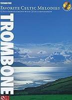 Favorite Celtic Melodies - Trombone: 12 Solo Arrangements With Cd Accompaniment