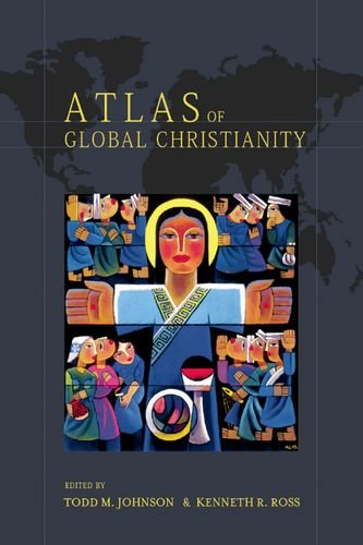 Download Atlas of Global Christianity: 1910-2010 0748632670