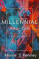 Millennial Altar Call: The Discipleship Book