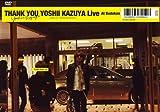 THANK YOU YOSHII KAZUYA LIVE AT BUDOKAN [DVD] 画像