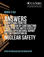 Answers to Questions from the Peer Review by Contracting Parties on the United States of America Fifth National Report for the Convention on Nuclear Safety